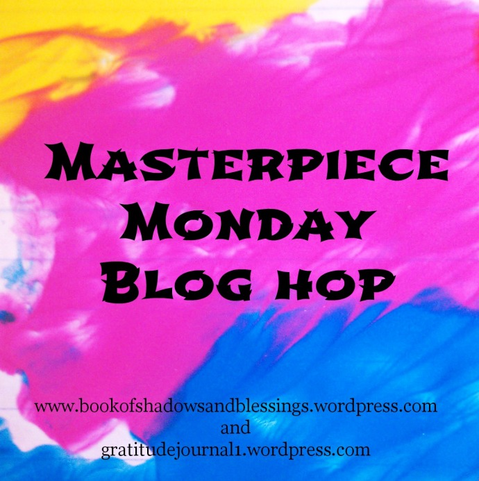 Masterpiece Monday Blog Hop